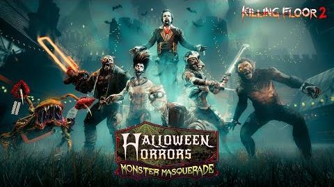 Killing Floor 2 - Halloween Horrors- Monster Masquerade Trailer