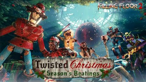 Killing Floor 2 - Twisted Christmas Season's Beatings Launch Trailer