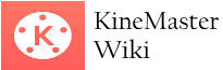 KineMaster Wiki