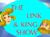 The Link & King Show