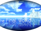 The Final World