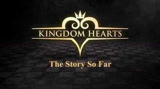 KINGDOM HEARTS -The Story So Far- Trailer