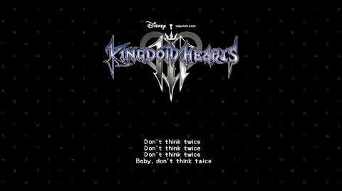Kingdom Hearts III Don't Think Twice Full Song + Lyrics