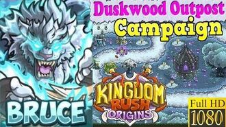 Kingdom Rush Origins HD - Duskwood Outpost Campaign (Level 21) Hero Bruce