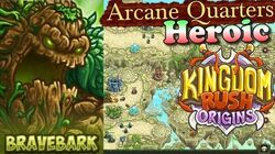 Kingdom Rush Origins HD - Arcane Quarters Heroic (Level 13) Hero Bravebark