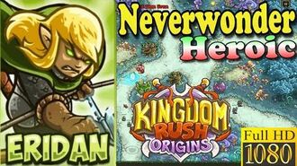 Kingdom Rush Origins HD - Neverwonder Heroic (Level 10) Hero Eridan