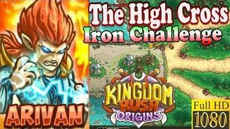 Kingdom Rush Origins HD - The High Cross Iron (Level 2) Hero Arivan