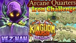 Kingdom Rush Origins HD - Arcane Quarters Iron (Level 13) Hero Vez'nan