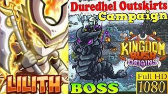 Kingdom Rush Origins HD - Final BOSS Baj'Nimen Duredhel Outskirts Campaign (Level 22) Hero Lilith