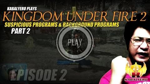 Kingdom Under Fire 2 Gameplay Philippines E2P2 Suspicious Programs & Background Programs