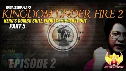 Kingdom Under Fire 2 Gameplay Philippines E2P5 Hero's Combo Skill, Finally Figured It Out