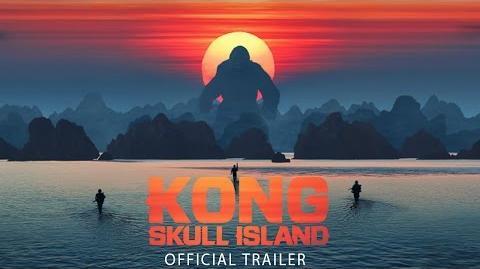 KONG SKULL ISLAND - Official Final Trailer