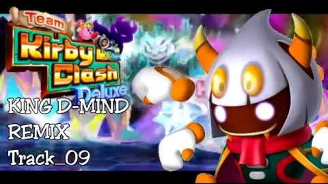 "(Team Kirby Clash Deluxe REMIX) ""Royalty of the Mind"" King D-Mind Boss"