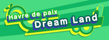 KSA Havre de paix Dream Land