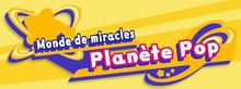 KSA Monde de miracles Planète Pop