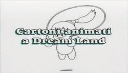 Cartoni animati a Dream Land