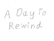 A Day To rewind