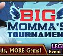 Big Momma's Tournament