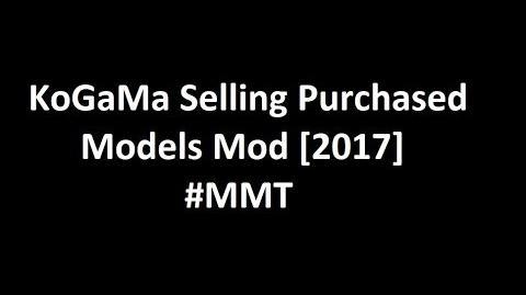 KoGaMa Selling Purchased Models Mod -2017- -MMT