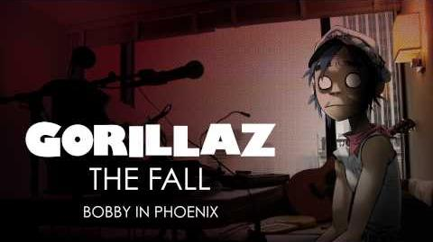 Gorillaz - Bobby In Phoenix - The Fall
