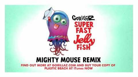 Superfast Jellyfish (Mighty Mouse Remix)