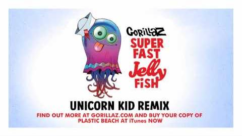 Superfast Jellyfish (Unicorn Kid Remix)