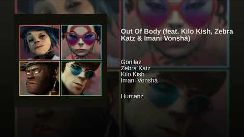 Out Of Body (feat. Kilo Kish, Zebra Katz & Imani Vonshà)