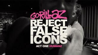 GORILLAZ REJECT FALSE ICONS Act One - Humanz (Director's Cut)