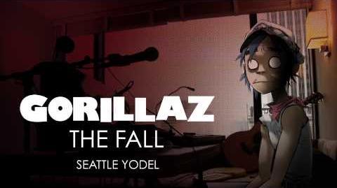Gorillaz - Seattle Yodel - The Fall