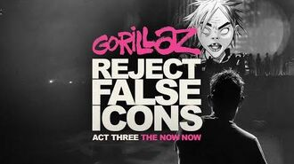 GORILLAZ REJECT FALSE ICONS Act Three - The Now Now (Director's Cut)