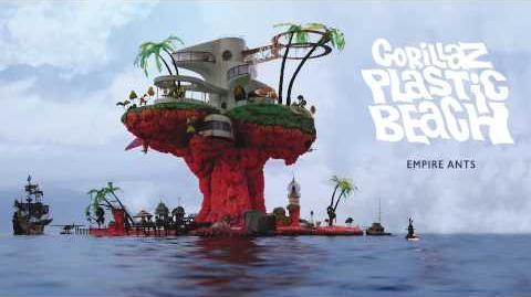 Gorillaz - Empire Ants - Plastic Beach