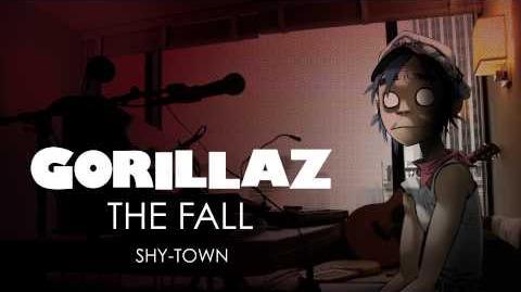 Gorillaz - Shy-Town - The Fall