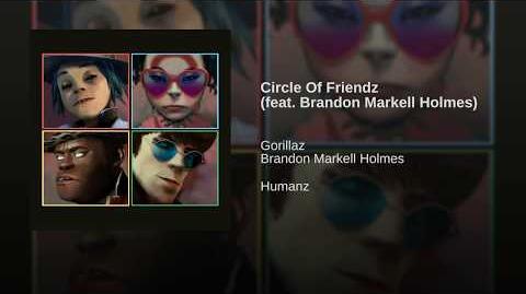 Circle Of Friendz (feat. Brandon Markell Holmes)
