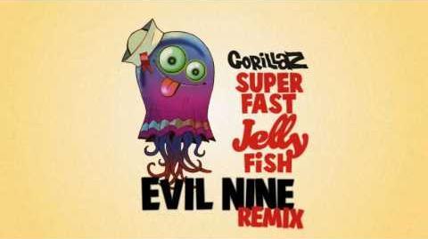 Gorillaz - Superfast Jellyfish (Evil Nine Remix)