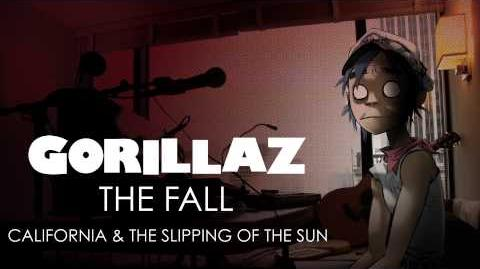 Gorillaz - California & The Slipping Of The Sun - The Fall
