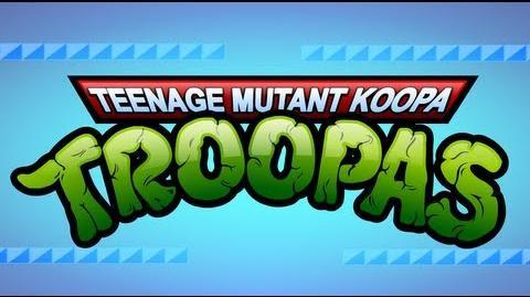 Teenage Mutant Koopa Troopas - A TMNT Super Mario Bros. Mashup