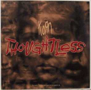 Korn thoughtless