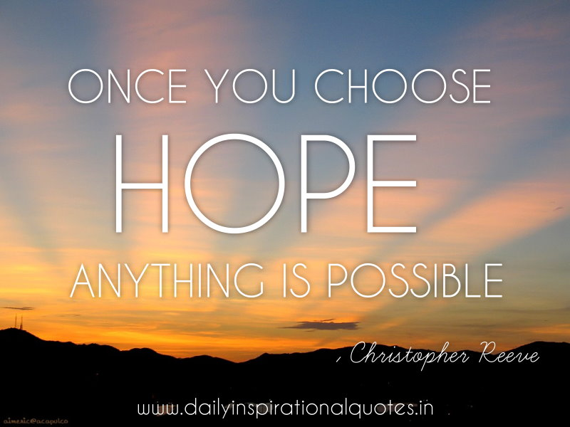 Image Once You Choose Hope Anything Is Possible Inspirational