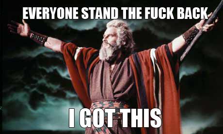 Ten commandments charlton heston movie moses STAND BACK I GOT THIS MEME