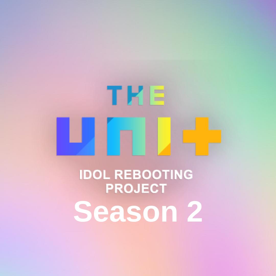 The Unit : Season 2 | K-Pop Fanon Fandom Wiki | FANDOM