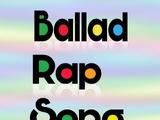 Ballad Rap Song