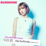 NATURE Sunshine I'm So Pretty Japanese Version promotional photo