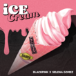 BLACKPINK Ice Cream digital cover