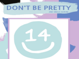 Don't Be Pretty