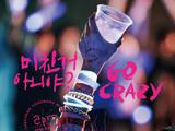 Go Crazy!