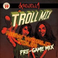 Troll Mix, Vol. 19- New World Tour Pre-game Mix