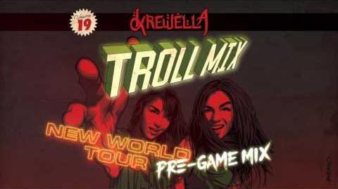 Krewella Troll Mix Vol. 19 New World Tour Pre-game Mix