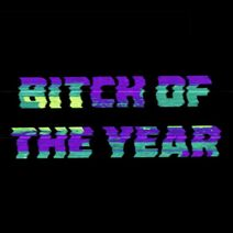 BITCH OF THE YEAR