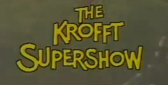 The Krofft Supershow