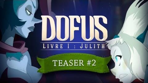 DOFUS le film - Livre I Julith - Teaser 2